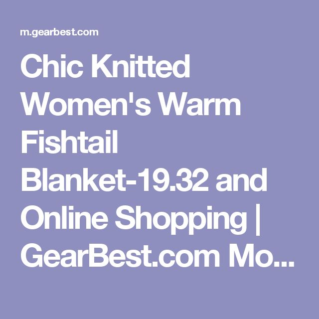 Chic Knitted Women's Warm Fishtail Blanket-19.32 and Online Shopping | GearBest.com Mobile