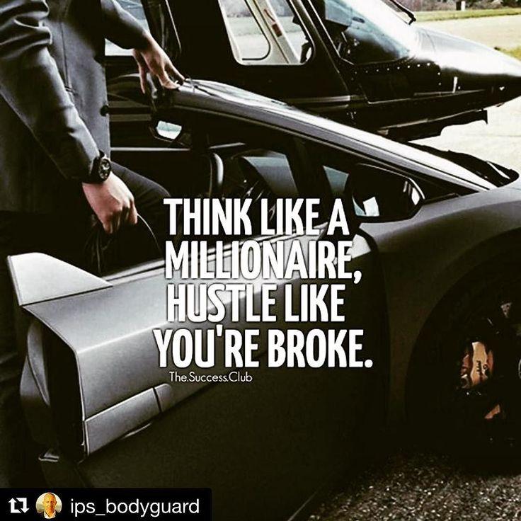 Think Like A Millionaire...   Hustle Like Youre Broke.  - - - - - - - - - - - - - - - - - - - -  #success #tipoftheday via @thesuccessclub  @ips_bodyguard