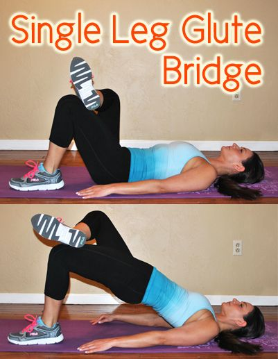Single Leg Glute Bridge: Lie With Your Back Flat On The Floor, Arms By