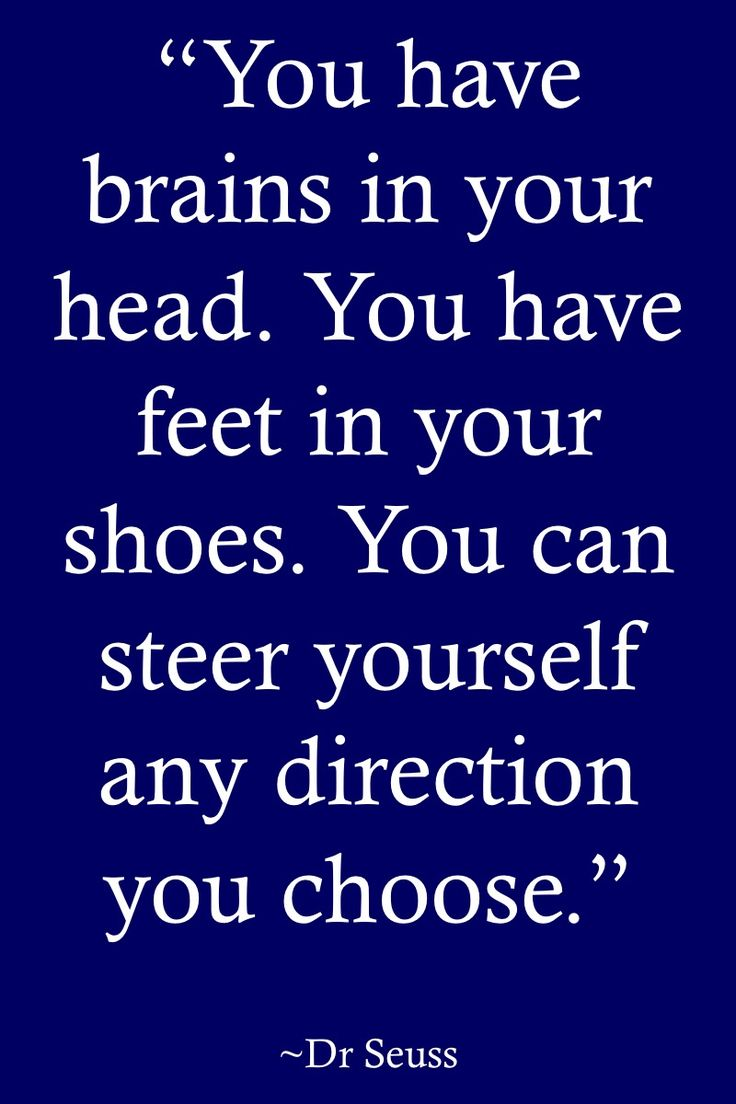 """Dr Seuss Quotes: """"You have brains in your head. You have feet in your shoes. You can steer yourself any direction you choose."""" >> http://on-linebusiness.com/dr-seuss-quotes/ >> More Quotes from Dr Seuss"""