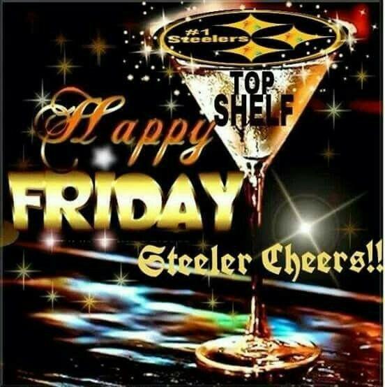 steelergalfan4life  - Happy Friday