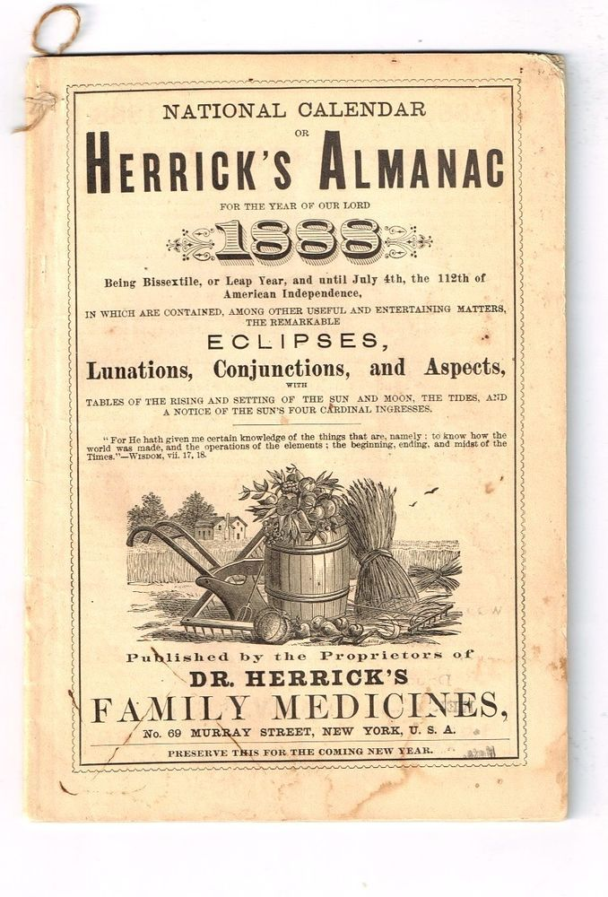 1888 Herrick's Almanac. Dr. Herrick's Family Medicines. 'Being Bisextile ' ;Eclipses; Medicines; Plasters...