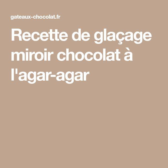 Recette de glaçage miroir chocolat à l'agar-agar