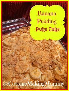 Cottage Making Mommy: Banana Pudding Poke Cake Cake, banana pudding and vanilla wafer.