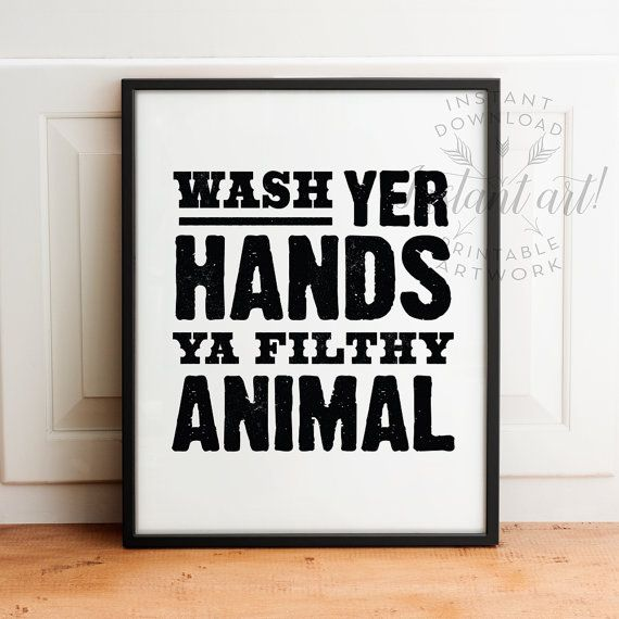 Wash Your Hands Ya Filthy Animal PRINTABLE art  by TheCrownPrints bathroom art, bathroom wall decor, bathroom sign, funny bathroom wall art