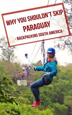Paraguay Travel inspiration and ideas with Adventure backpackers photos. Why it is both Common and a Mistake to Skip Paraguay