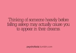Well I. Going g to be thinking about certain people before I to to sleep. I already do. But do they remember their dreams?
