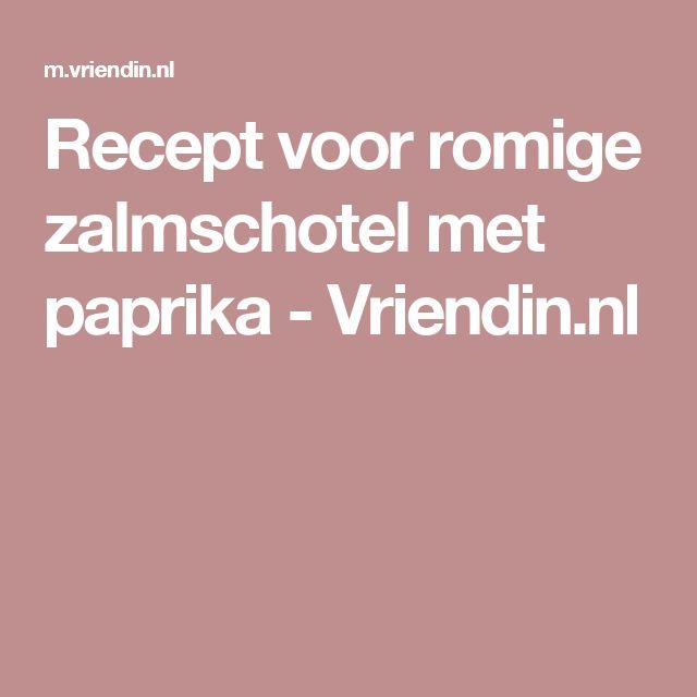 Recept voor romige zalmschotel met paprika  - Vriendin.nl