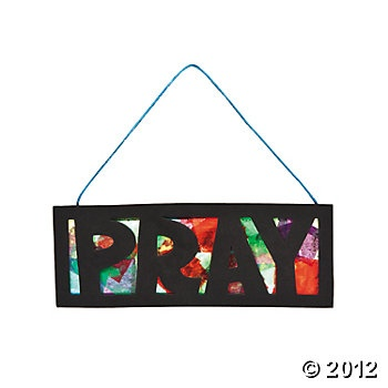 Pray Tissue Paper Sign Craft Kit.  Not the kit, but could do any word with contact paper and tissue paper.  like stained glass to hang in the window.