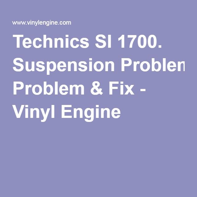 Technics Sl 1700. Suspension Problem & Fix - Vinyl Engine