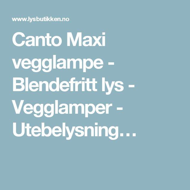 Canto Maxi vegglampe - Blendefritt lys - Vegglamper - Utebelysning…