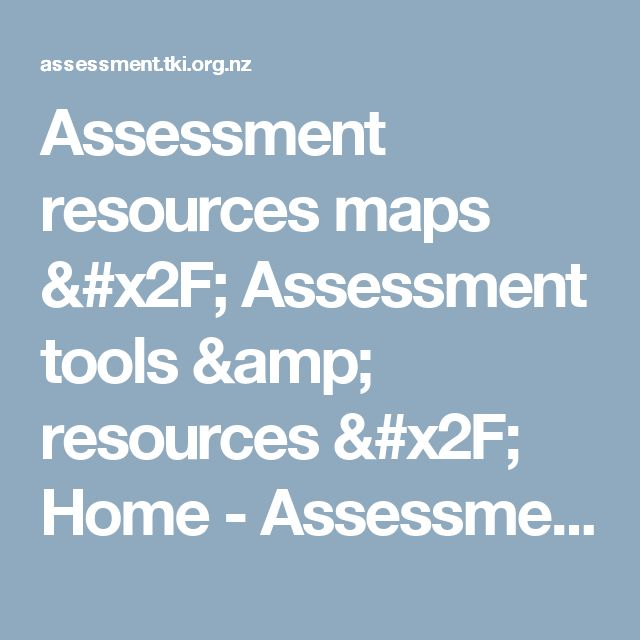 Assessment resources maps / Assessment tools & resources / Home - Assessment