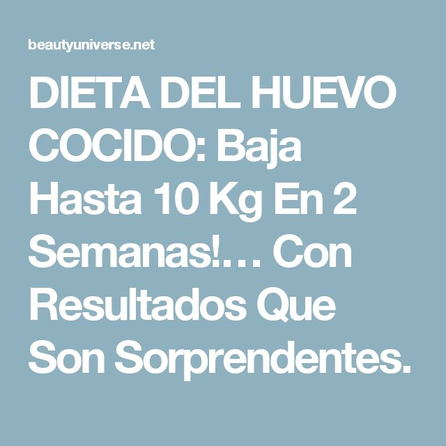 DIETA DEL HUEVO COCIDO: Baja Hasta 10 Kg En 2 Semanas!… Con Resultados Que Son Sorprendentes.