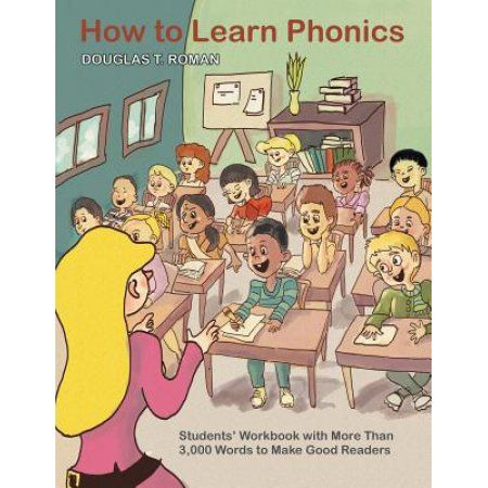How to Learn Phonics: Students' Workbook with More Than 3,000 Words to Make Good Readers