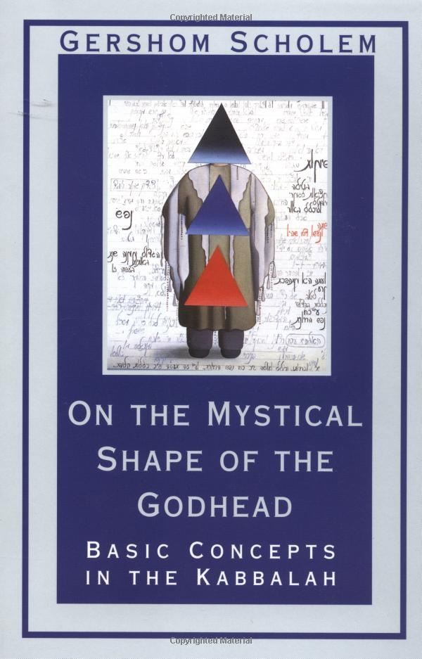 On the Mystical Shape of the Godhead: Basic Concepts in the Kabbalah (Mysticism and Kabbalah) (9780805210811): Gershom Scholem: Books