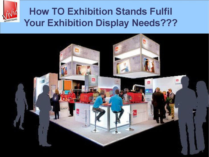 How to exhibition stands fulfil your exhibition display needs