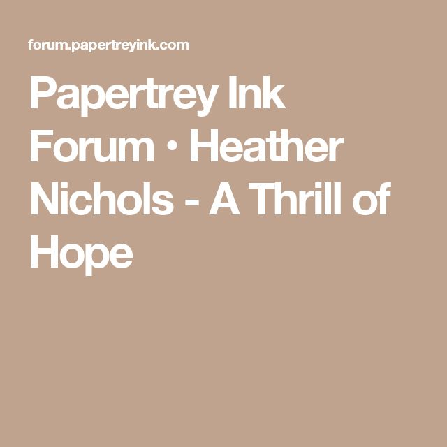 Papertrey Ink Forum • Heather Nichols - A Thrill of Hope