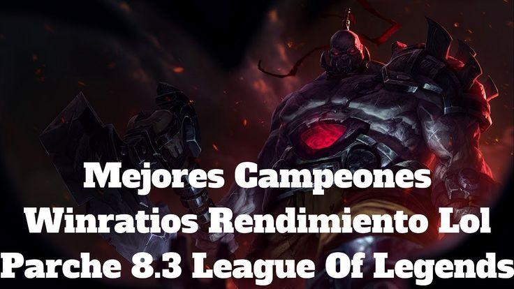 mejores campeones winratios rendimiento lol parche 8.3 league of legends