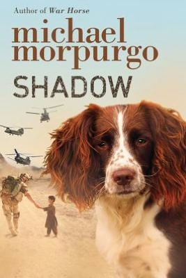 Shadow - Michael Morpurgo Author of War Horse, and bestselling storyteller Michael Morpurgo touched our hearts with this beautiful story of a boy, his lost dog, and the lengths he would go to be reunited.