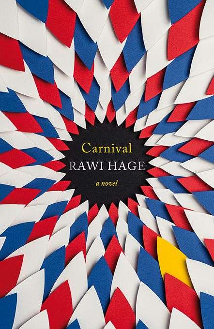 Carnival by Rawi Hage. 2013 hardback cover designed by Richard Bravery.