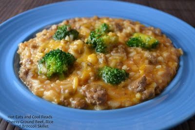 Hot Eats and Cool Reads: Cheesy Ground Beef, Rice and Broccoli Skillet Recipe
