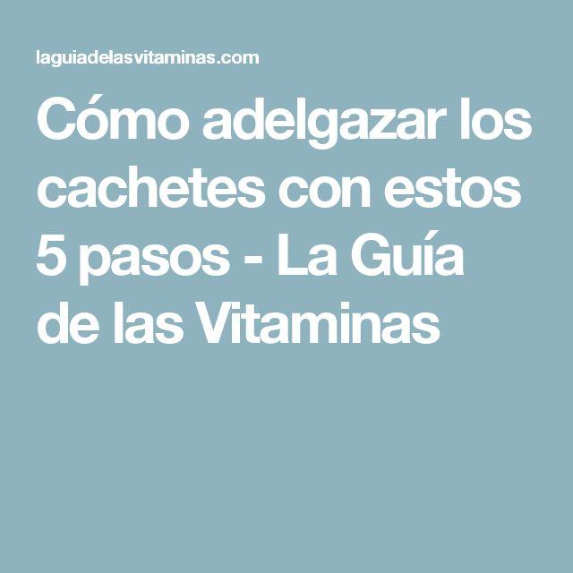 Cómo adelgazar los cachetes con estos 5 pasos - La Guía de las Vitaminas