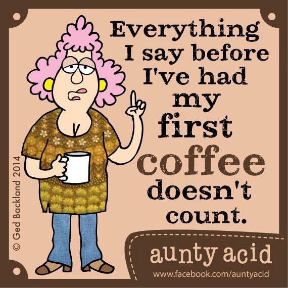 Funny Coffee Acid Quotes Work Auntie
