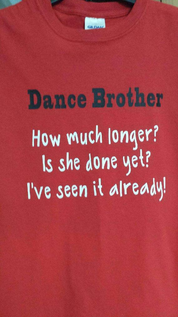 Dance brother shirt. by Doitwithstyledesigns on Etsy