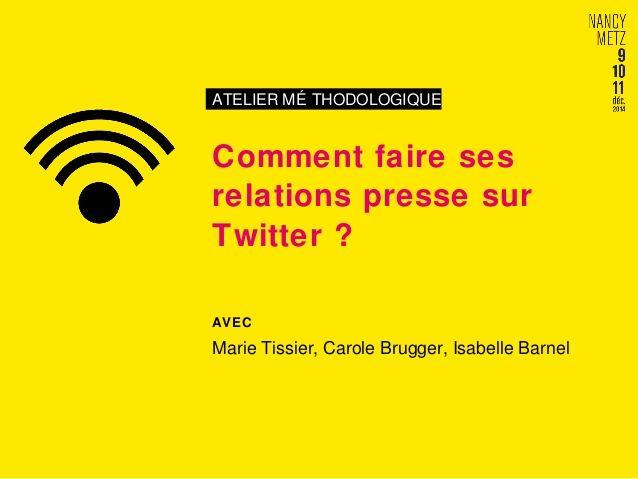 #CapCom14 : AT12 – Comment faire ses relations presse sur Twitter ?