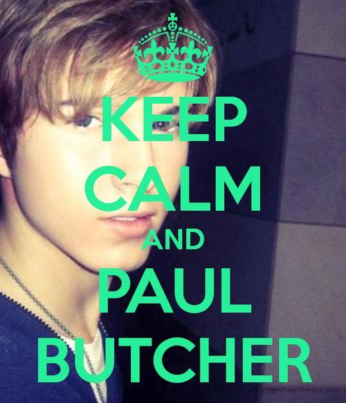 PAUL BUTCHER!<3<3