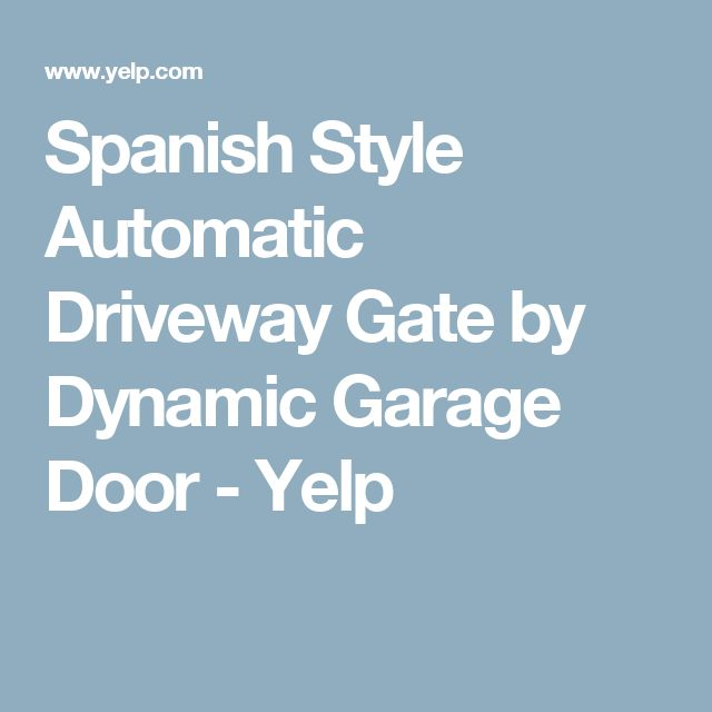 Spanish Style Automatic Driveway Gate by Dynamic Garage Door - Yelp