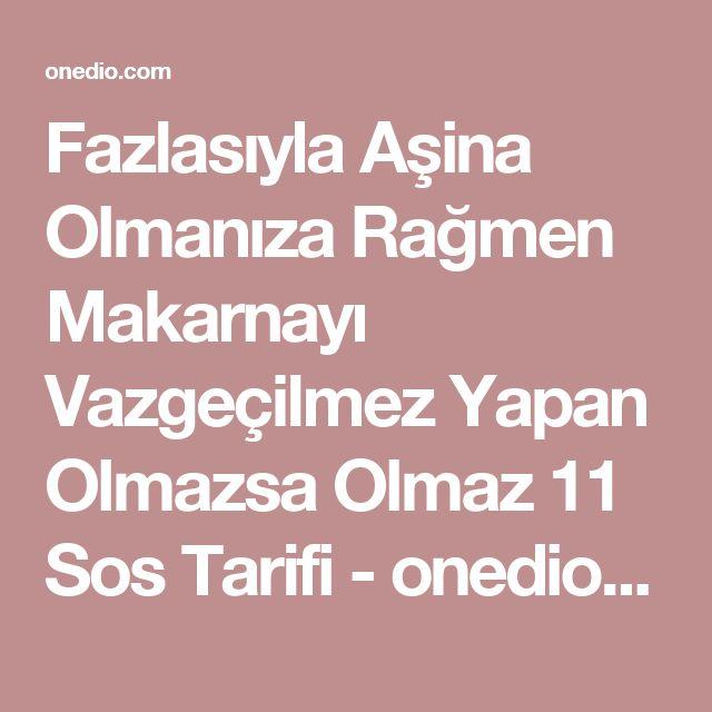 Fazlasıyla Aşina Olmanıza Rağmen Makarnayı Vazgeçilmez Yapan Olmazsa Olmaz 11 Sos Tarifi - onedio.com