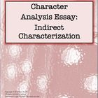 This download includes the essay prompt for a character analysis essay with an emphasis on the indirect characterization techniques used by the aut...