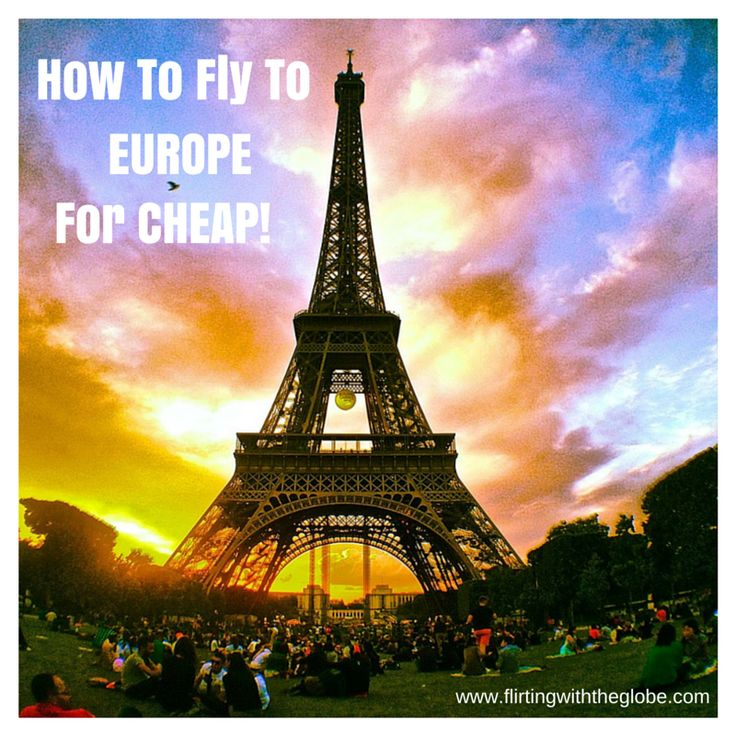 How to Fly to Europe for CHEAP! www.flirtingwiththeglobe.com