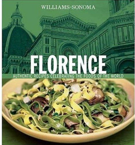 Williams-Sonoma Foods of the World: Florence: Authentic Recipes Celebrating the Foods of the World by Lori De Mori, http://www.amazon.com/dp/0848728556/ref=cm_sw_r_pi_dp_DYqrqb128CGZC