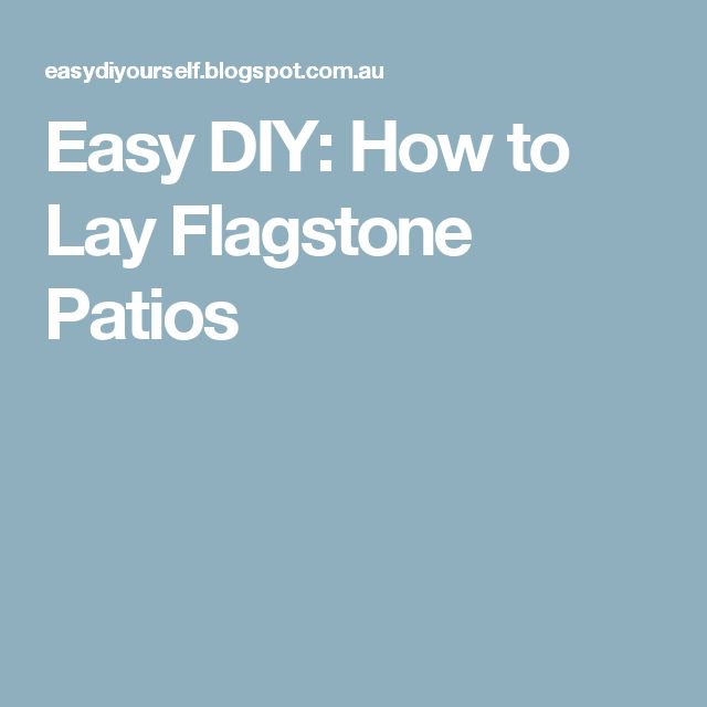 Easy DIY: How to Lay Flagstone Patios
