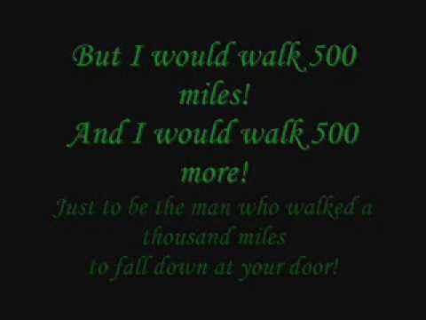 My first lyric video, Hope i did well! Songs: The procalimers - 500 miles THIS SONG IS NOT MINE. I DO NOT OWN.