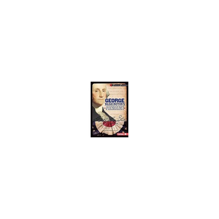 George Washington's Presidency ( Presidential Powerhouses) (Hardcover)