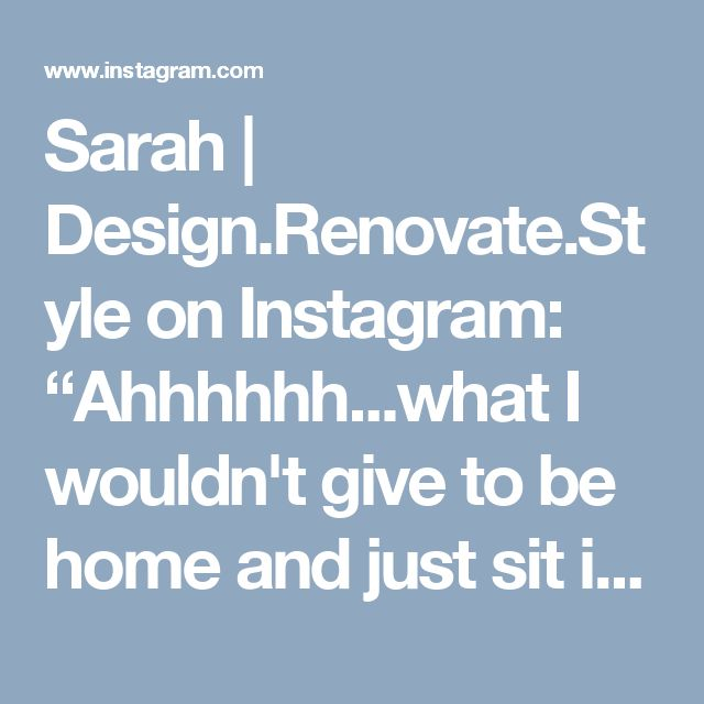 "Sarah | Design.Renovate.Style on Instagram: ""Ahhhhhh...what I wouldn't give to be home and just sit in this chair without a care in the world 💆🏻 But, its time to hustle! We have a house…"""