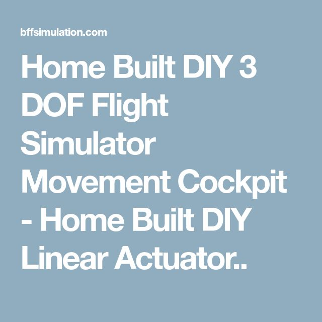 Home Built DIY 3 DOF Flight Simulator Movement Cockpit - Home Built DIY Linear Actuator..