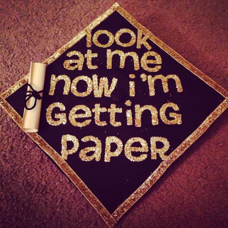 grad cap // look at me now, i'm getting paper // glitter & gold