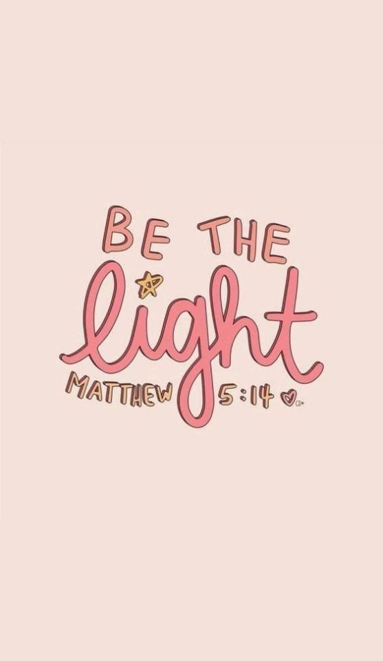 Be The Light In 2020 Bible Quotes Bible Verse Wallpaper Christian Quotes Bible verse cute christian wallpapers