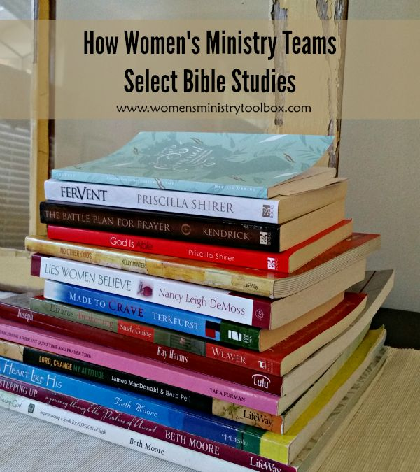 Wondering how your team should choose your next Bible study? Check out these ideas from Women's Ministry Toolbox.