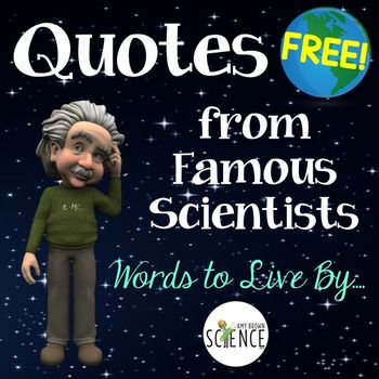 """This freebie is a set of mini posters containing character-building quotes from the men and women of science.  We teach about the scientific discoveries of famous scientists in our classes everyday, but these amazing people also had a """"human"""" side.  They teach us not only about science, but about human nature, tolerance and acceptance, the value of hard work, and the importance of never quitting or giving up hope."""