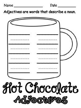 Hot chocolate is a great way to introduce adjectives! Serve up some delicious chocolatey goodness and let the students get to work describing!