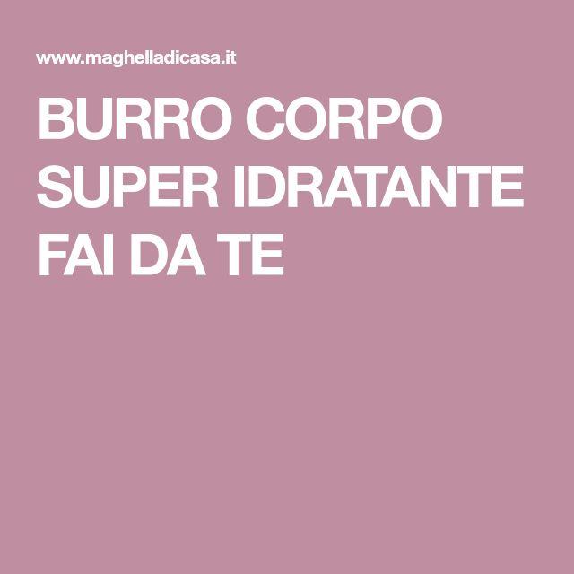 BURRO CORPO SUPER IDRATANTE FAI DA TE