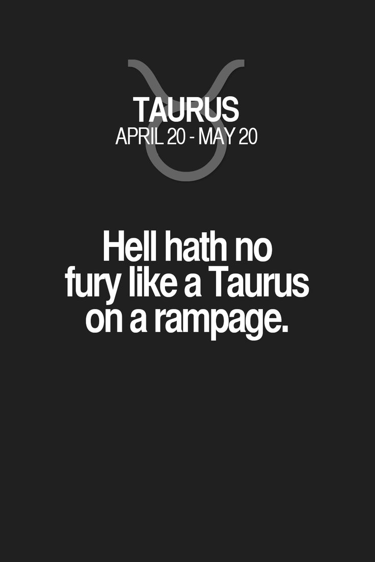 Hell hath no fury like a Taurus on a rampage. Taurus | Taurus Quotes | Taurus Horoscope | Taurus Zodiac Signs