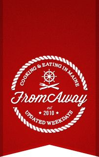 """{From Away} – Cooking and Eating in Maine – Food Blog .... Mainers call those who live everywhere else ...""""from away""""."""