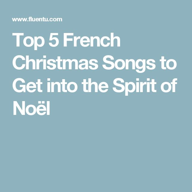 Top 5 French Christmas Songs to Get into the Spirit of Noël