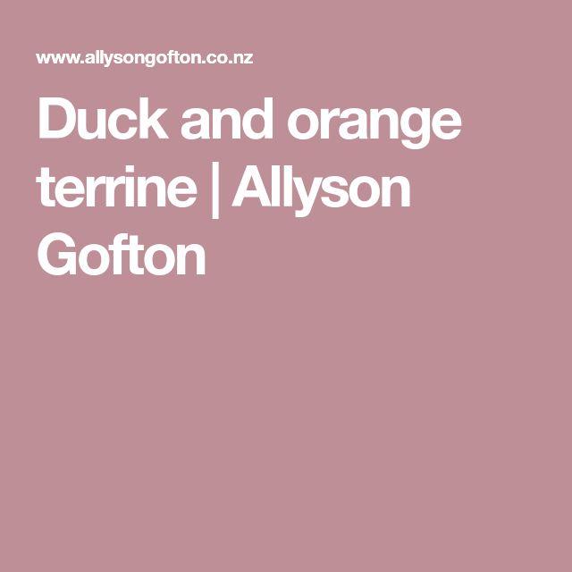 Duck and orange terrine | Allyson Gofton
